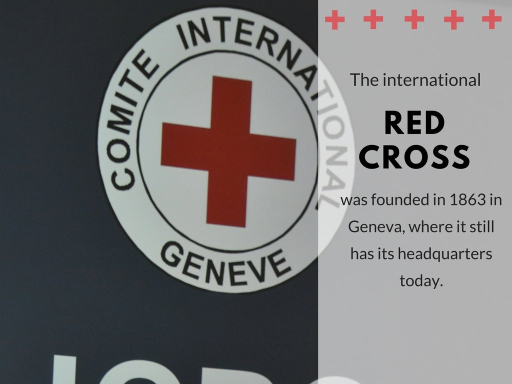 The international red cross was founded in 1863 in Geneva, where it still has its headquarters today.