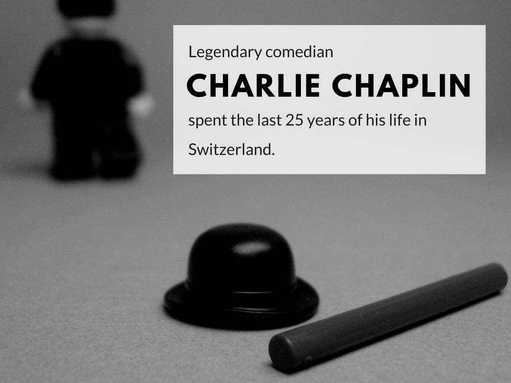 Legendary comedian Charlie Chaplin spent the last 25 years of his life in Switzerland.
